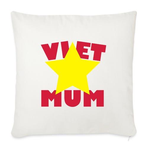 Viet Mum - Vietnam - Mutter - Sofakissen mit Füllung 44 x 44 cm