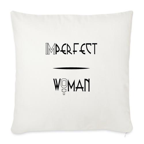 imperfect woman - Cuscino da divano 44 x 44 cm con riempimento