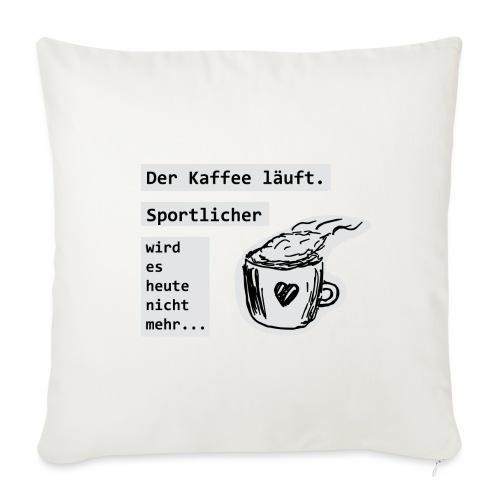 Der Kaffee läuft! Sportlicher wird es heute nicht - Sofakissen mit Füllung 44 x 44 cm