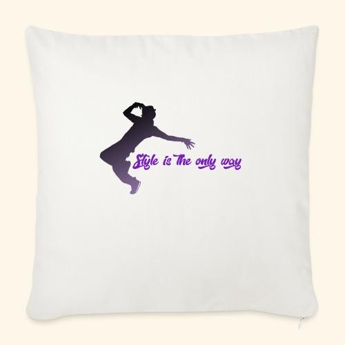 Style is the new life - Cuscino da divano 44 x 44 cm con riempimento