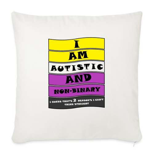 Autistic and Non-binary | Funny Quote - Sofa pillow with filling 45cm x 45cm