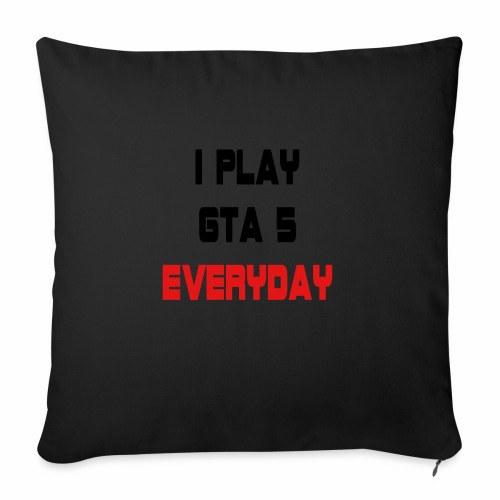 I play GTA 5 Everyday! - Bankkussen met vulling 44 x 44 cm
