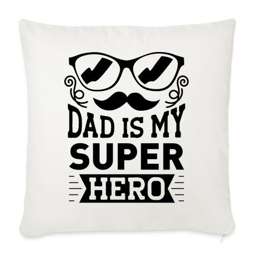 Dad is My Super Hero - Coussin et housse de 45 x 45 cm