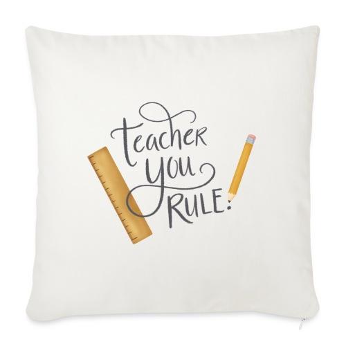 Teacher you rule - Soffkudde med stoppning 44 x 44 cm