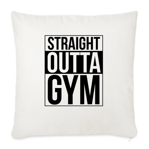 Straight Outta Gym Design. - Sofa pillow with filling 45cm x 45cm