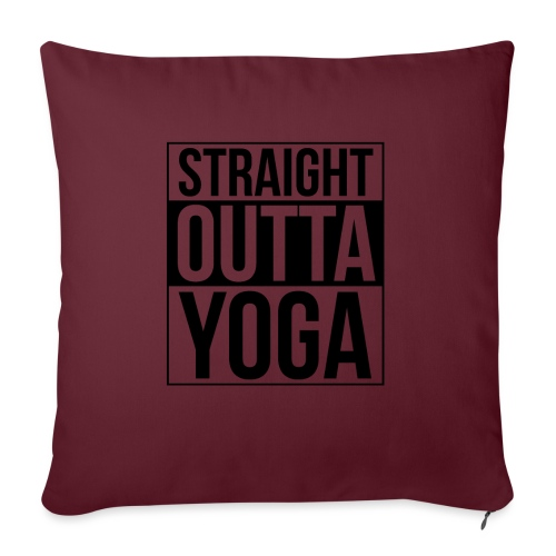 Straight Outta Yoga Design - Sofa pillow with filling 45cm x 45cm