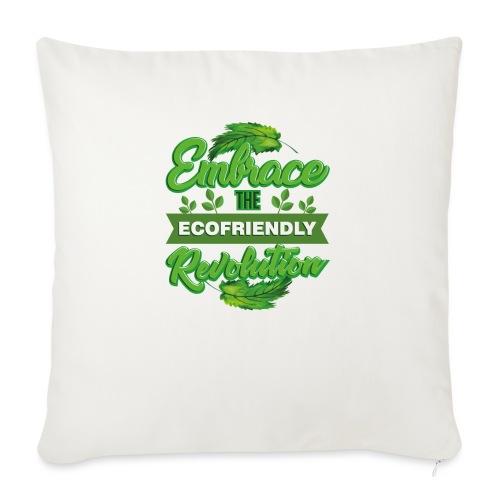 Embrace Eco Friendly Revolution - Sofa pillow with filling 45cm x 45cm