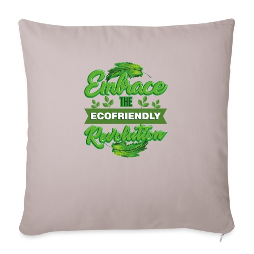 Embrace Eco Friendly Revolution - Sofa pillow with filling 45cm x 45cm