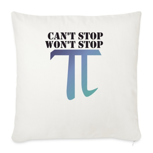 Pi Day Cant Stop Wont Stop Shirt Hell - Sofakissen mit Füllung 44 x 44 cm