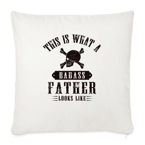 This Is What A Badass Father Looks Like - Sofa pillow with filling 45cm x 45cm