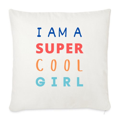 I AM A SUPER COOL GIRL - Sofakissen mit Füllung 44 x 44 cm