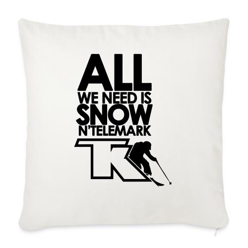 All we need is snow'n telemark - Coussin et housse de 45 x 45 cm