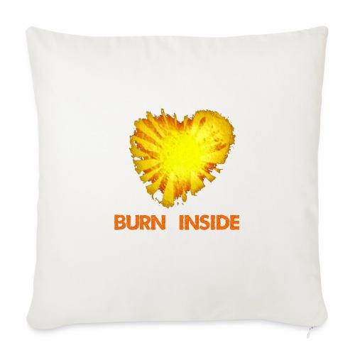 Burn inside - Cuscino da divano 44 x 44 cm con riempimento