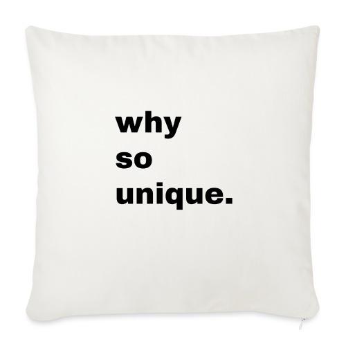 why so unique. Geschenk Idee Simple - Sofakissen mit Füllung 44 x 44 cm
