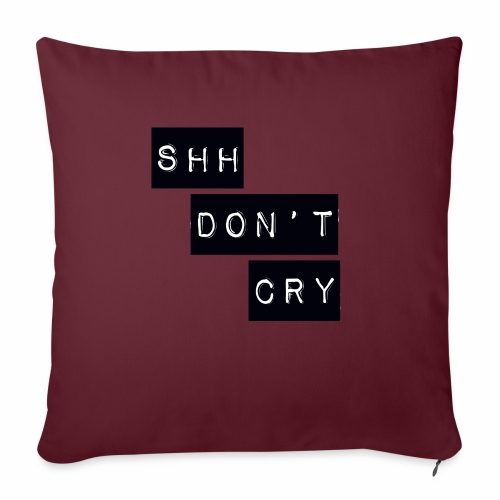 Shh dont cry - Sofa pillow with filling 45cm x 45cm