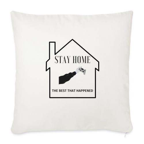 STAY HOME The Best That Happend - Sofakissen mit Füllung 44 x 44 cm