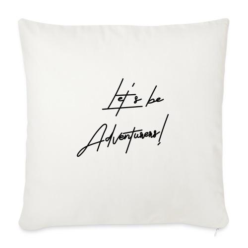 Let's be Adventurers - Cojín de sofá con relleno 44 x 44 cm