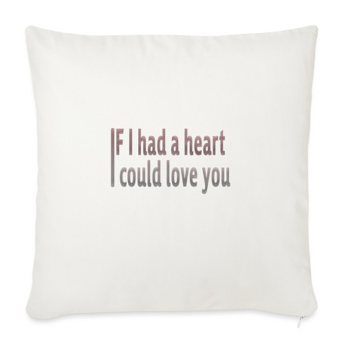 if i had a heart i could love you - Sofa pillow with filling 45cm x 45cm