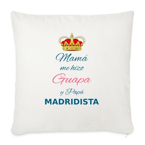 Mamà me hizo Guapa y papà MADRIDISTA - Cuscino da divano 44 x 44 cm con riempimento