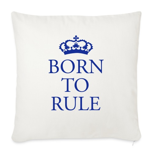 Born to Rule - Sofa pillow with filling 45cm x 45cm