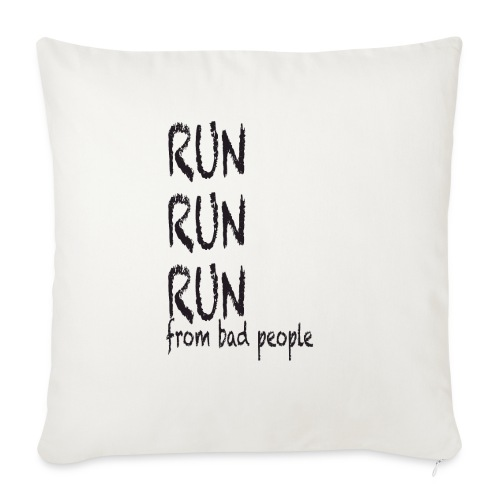 run from bad people - Sofa pillow with filling 45cm x 45cm