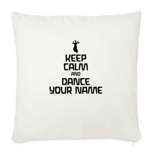 Keep Calm and Dance Your Name - Sofakissen mit Füllung 44 x 44 cm