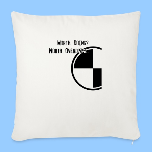 Anything worth doing. - Sofa pillow with filling 45cm x 45cm
