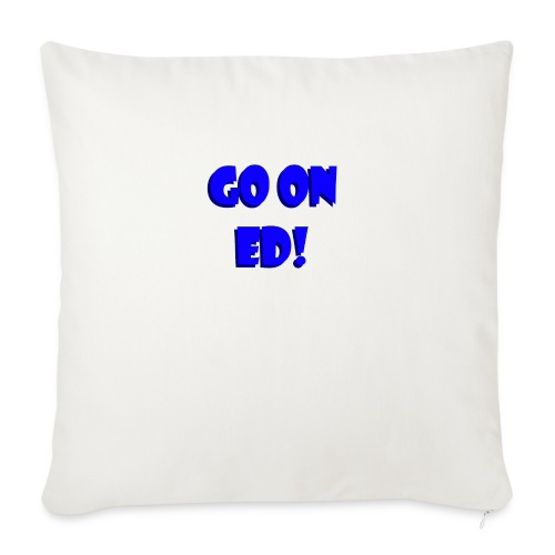 Go on Ed - Sofa pillow with filling 45cm x 45cm