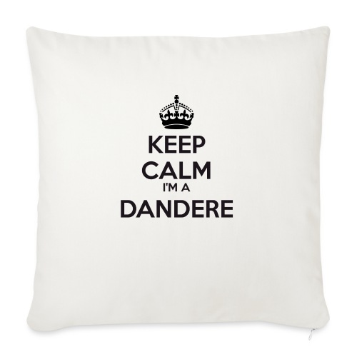 Dandere keep calm - Sofa pillow with filling 45cm x 45cm