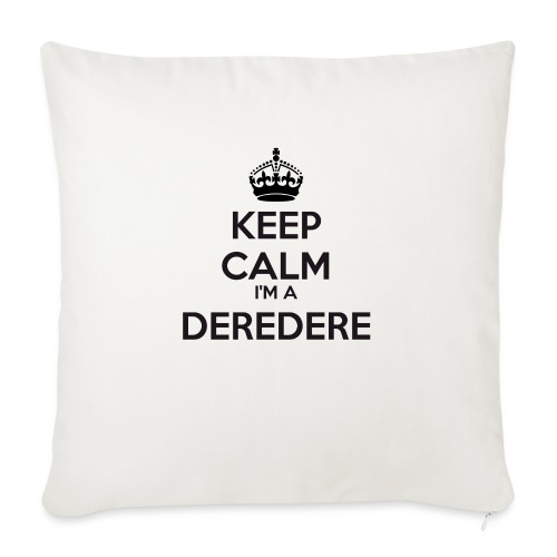 Deredere keep calm - Sofa pillow with filling 45cm x 45cm