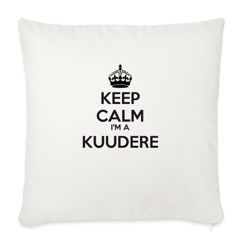 Kuudere keep calm - Sofa pillow with filling 45cm x 45cm