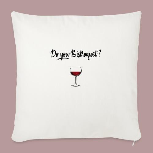Do you Bistroquet ? - Coussin et housse de 45 x 45 cm