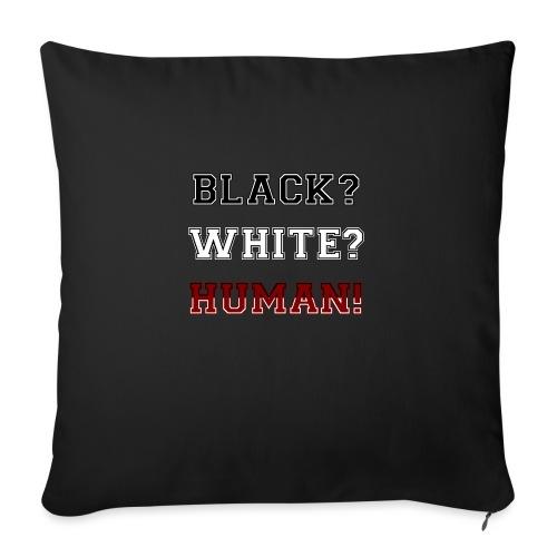 Anti Rassismus Schwarz Weiß Mensch - Sofakissen mit Füllung 44 x 44 cm