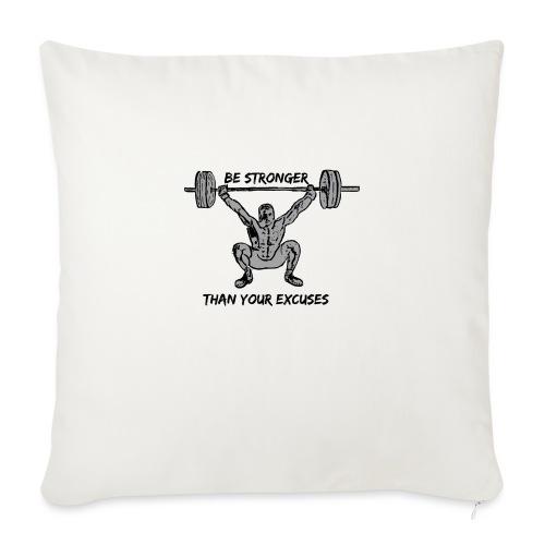 Be stronger than your excuses - Cuscino da divano 44 x 44 cm con riempimento