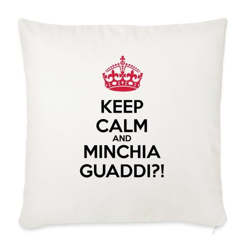 Minchia guaddi Keep Calm - Cuscino da divano 44 x 44 cm con riempimento