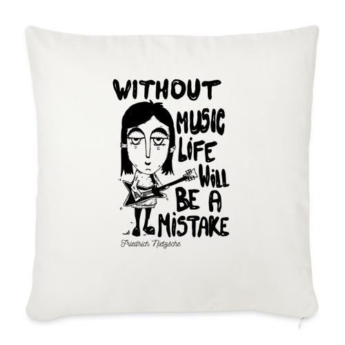 without music life will be a mistake - Cuscino da divano 44 x 44 cm con riempimento