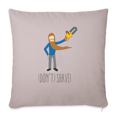 (Don't) SHAVE! - Cuscino da divano 44 x 44 cm con riempimento