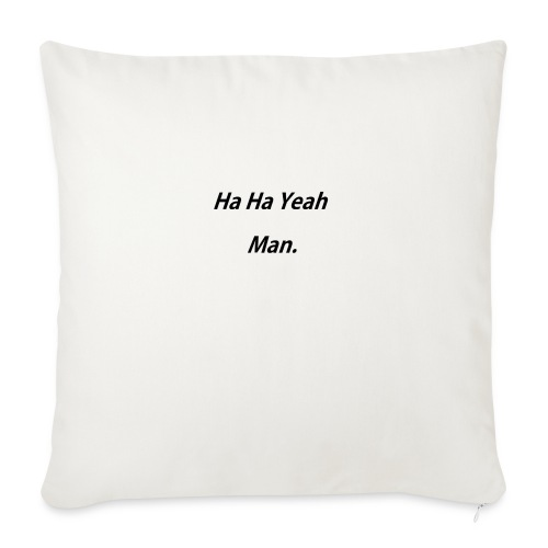 Ha Ha Yeah Man - Sofa pillow with filling 45cm x 45cm