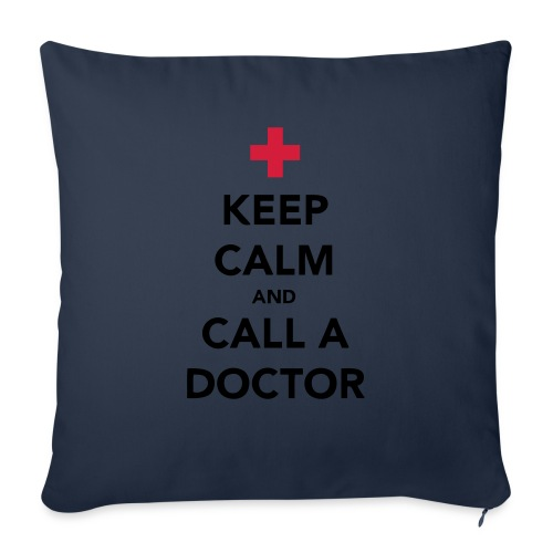 Keep Calm and Call a Doctor - Sofa pillow with filling 45cm x 45cm