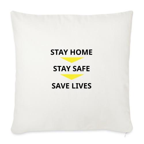 Stay Home, Stay safe, save lives. - Cojín de sofá con relleno 44 x 44 cm