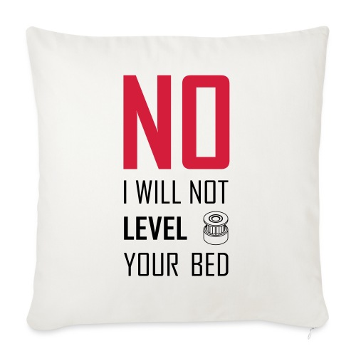 No I will not level your bed (vertical) - Sofa pillow with filling 45cm x 45cm