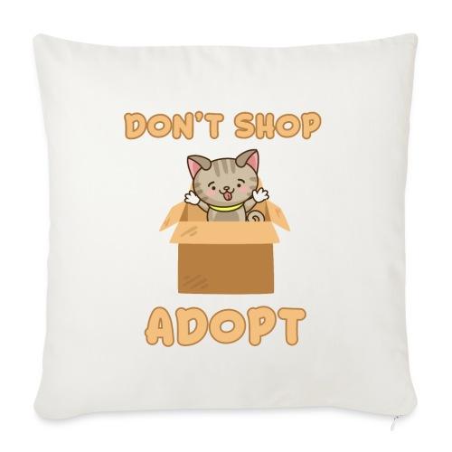 ADOBT DONT SHOP - Adoptieren statt kaufen - Sofakissen mit Füllung 44 x 44 cm