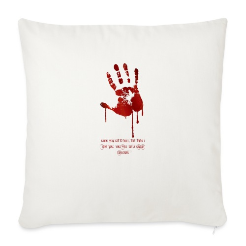 bloody hand diagonal with quote - Sofapude med fyld 44 x 44 cm