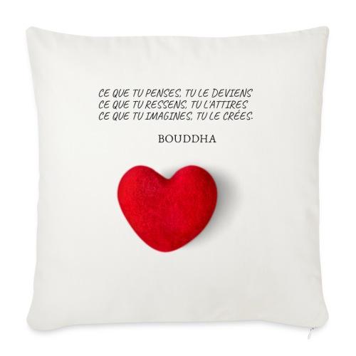 Citation de Bouddha Ce que tu penses tu le deviens - Coussin et housse de 45 x 45 cm