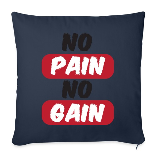 no pain no gain t shirt design fitness - Cuscino da divano 44 x 44 cm con riempimento