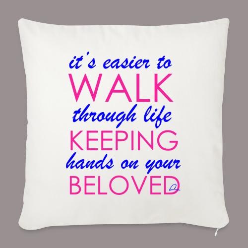 it's easier to walk through life... - Sohvatyynyt täytteellä 44 x 44 cm