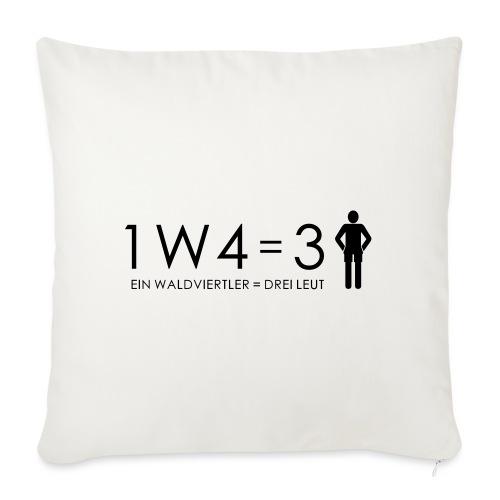 1W4 3L = Ein Waldviertler ist drei Leute - Sofakissen mit Füllung 44 x 44 cm