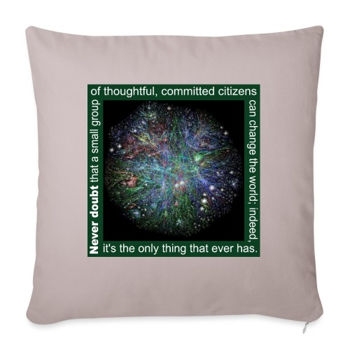 Never doubt that a small group/change the world. - Sofa pillow with filling 45cm x 45cm