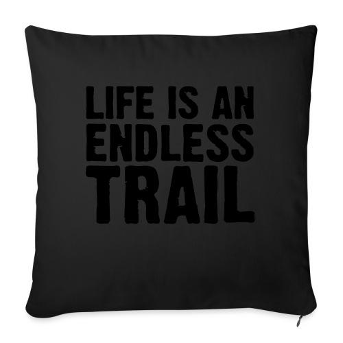 Life is an endless trail - Sofakissen mit Füllung 44 x 44 cm
