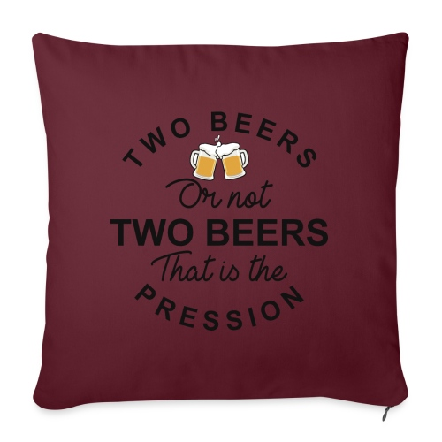 TWO BEERS OR NOT TWO BEERS - Coussin et housse de 45 x 45 cm